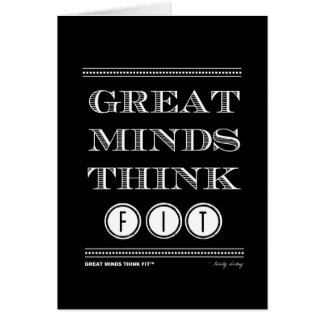 Great Minds Think Fit Greeting Card in Black