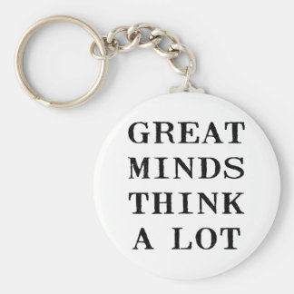 Great Minds Think Keychain
