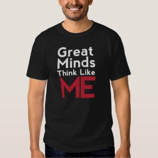Great Minds Think Like Me Men's Dark Shirt