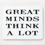 Great Minds Think Mouse Pads