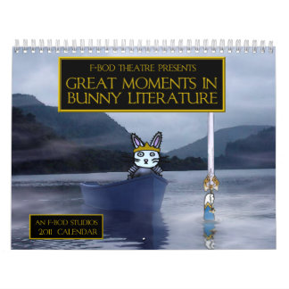 Great Moments in Bunny Literature 2011 Calendar