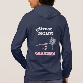 Great Moms are promoted to Grandma Hoodies