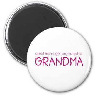 Great Moms Get Promoted to Grandma 2 Inch Round Magnet