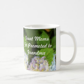 Great Moms Get Promoted to Grandma Hydrangeas Mug