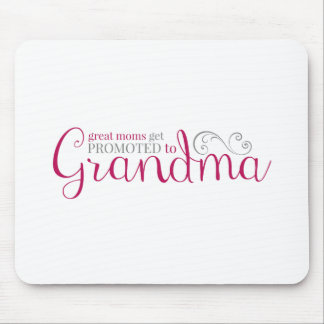 Great Moms Get Promoted to Grandma Mouse Pad