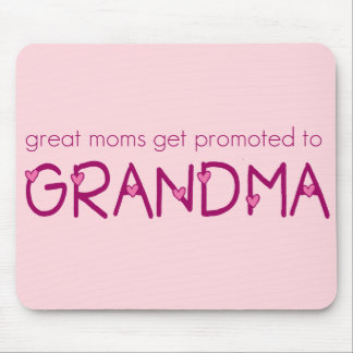 Great Moms Get Promoted to Grandma Mousepad