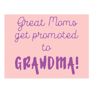 Great Moms Get Promoted to Grandma! Post Card