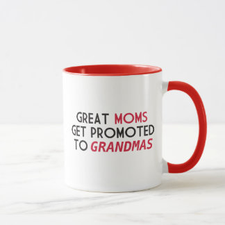 Great Moms Get Promoted to Grandmas Mug