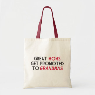Great Moms Get Promoted to Grandmas Tote Bag