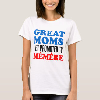 Great Moms Promoted To Memere T-Shirt