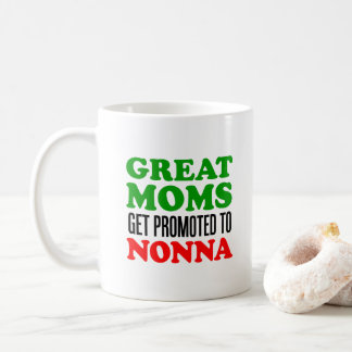 Great Moms Promoted To Nonna Mug