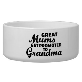Great mums get promoted to Grandma Dog Food Bowl