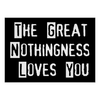Great Nothingness Loves You Poster