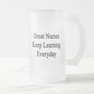 Great Nurses Keep Learning Everyday Frosted Glass Beer Mug