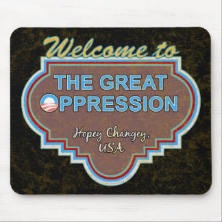"""Great """"O""""ppression Mouse Pad"""