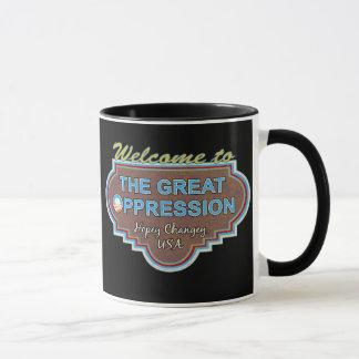 "Great ""O""ppression Mug"