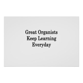 Great Organists Keep Learning Everyday Poster