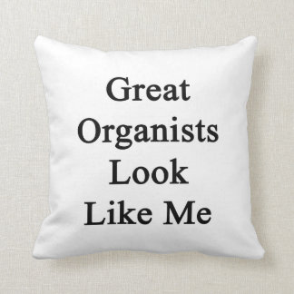 Great Organists Look Like Me Throw Pillows