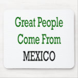 Great People Come From Mexico Mousepads