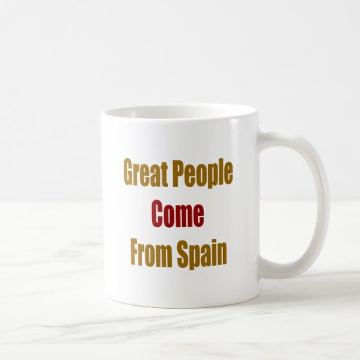 Great People Come From Spain Classic White Coffee Mug