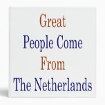 Great People Come From The Netherlands Binders