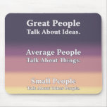 Great People Talk About Ideas. Mousepad