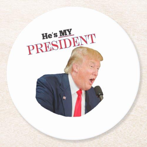 Great President Donald J Trump Heâs My Favorite Round Paper Coaster