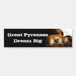 Great Pyrenees Dream Big Bumper Sticker