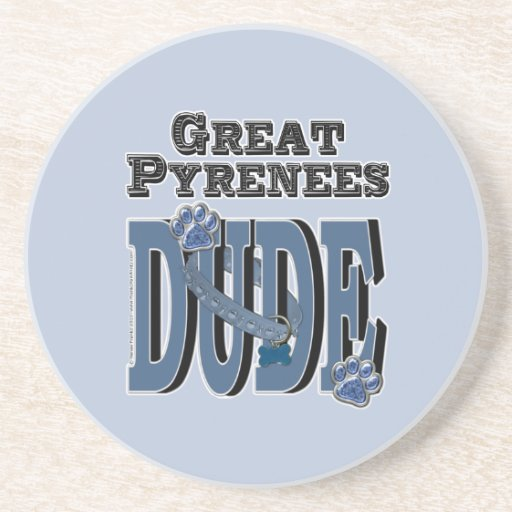 Great Pyrenees DUDE Drink Coaster