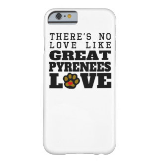 Great Pyrenees Love Barely There iPhone 6 Case