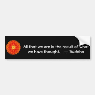 GREAT QUOTE from the  Buddha Bumper Sticker