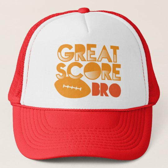 Great Score Bro! with Football Trucker Hat