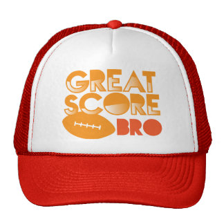 Great Score Bro! with Football Trucker Hat