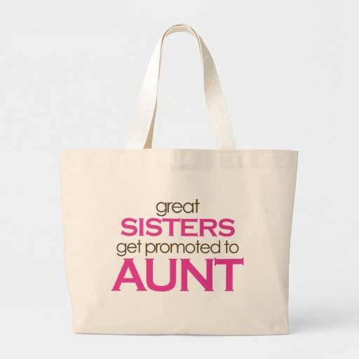 Great Sisters Get Promoted To Aunt Bag