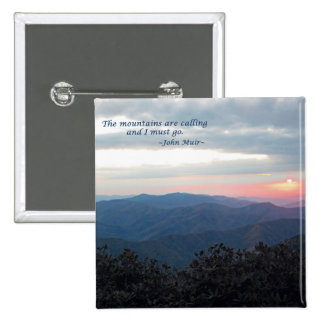 Great Smoky Mtns Sunset: Mtns are calling/J Muir Pinback Button