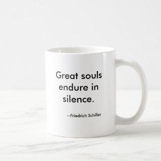 Great souls endure in silence., --Friedrich Sch... Coffee Mug