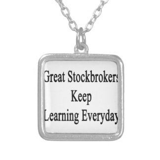 Great Stockbrokers Keep Learning Everyday Square Pendant Necklace