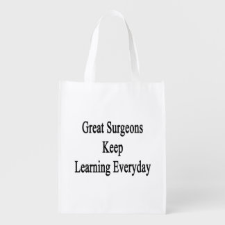 Great Surgeons Keep Learning Everyday Reusable Grocery Bag
