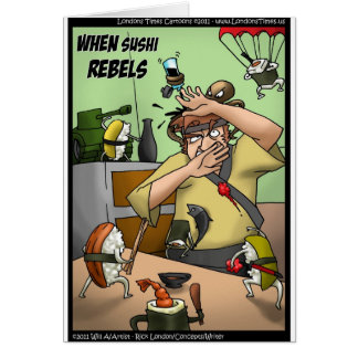 Great Sushi Rebellion Funny Gifts Tees Cards Etc Greeting Cards