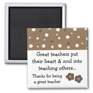 Great Teacher Saying 2 Inch Square Magnet