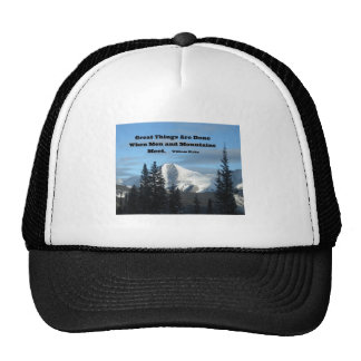 Great things are done when men and mountains meet. trucker hat