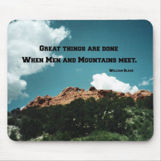 Great things are done when men and mountains meet. mouse pad
