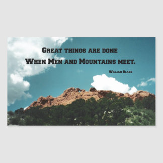 Great things are done when men and mountains meet. rectangular sticker