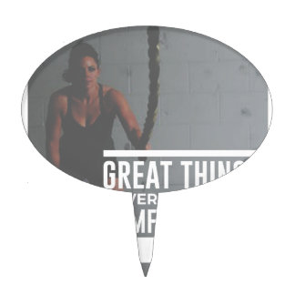 Great Things Never Came From Comfort Zones Cake Topper