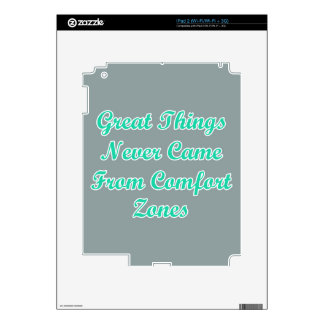 Great Things Never Come From Comfort Zones Quote iPad 2 Skins