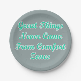 Great Things Never Come From Comfort Zones Quote Paper Plate