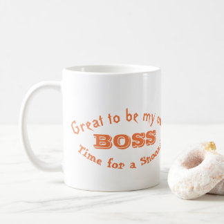 Great to be my own BOSS Time for a snooze! Coffee Mug