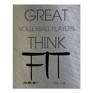 Great Volleyball Players Think Fit - Steel Poster