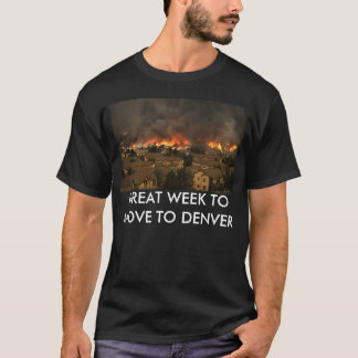 Great Week To Move To Denver T-Shirt