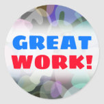 [ Thumbnail: Great Work! + Abstract Multicolored Blotch Pattern Round Sticker ]